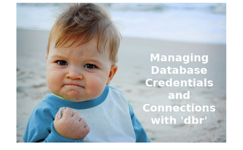 Managing Database Credentials and Connections in R (useR! 2018, BRisbane, Australia)
